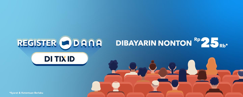 Register Dana Di TIX ID, Dibayarin Nonton Hingga Rp. 25ribu!
