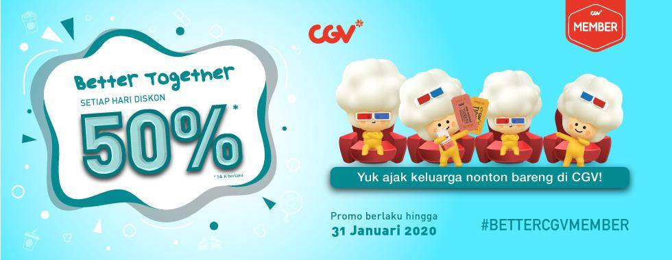 CGV Promo Better Together, Diskon Hingga 50% Khusus Member CGV