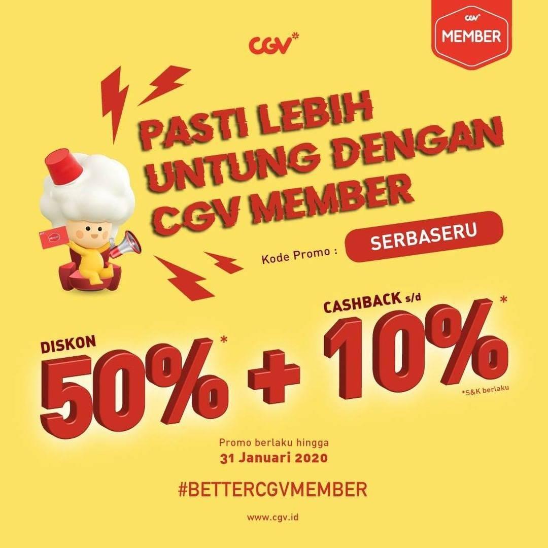 CGV Promo Better CGV Member, Dapatkan Diskon 50% + Cashback Hingga 10% Khusus Member CGV