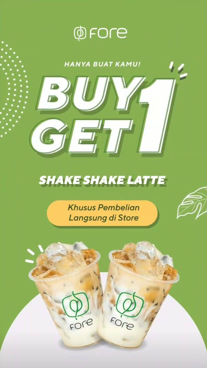 Fore Coffee Promo Buy 1 Get 1 Shake Shake Latte