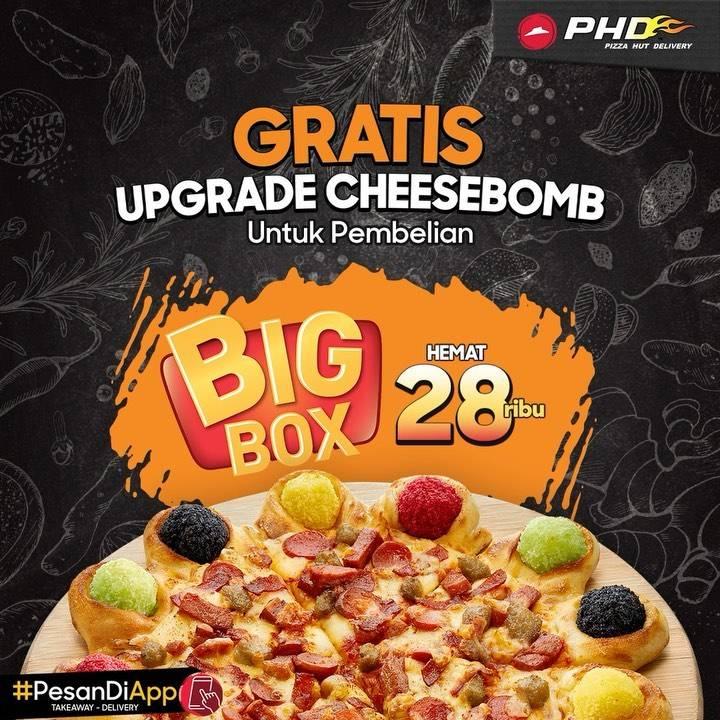 PHD Promo Gratis Upgrade CheeseBomb Untuk Pembelian Big Box