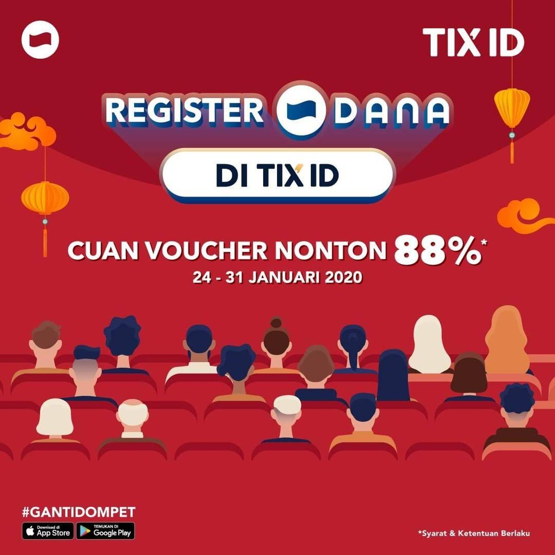 TIX ID Promo Cuan Voucher Nonton 88% Dengan Register Akun Dana