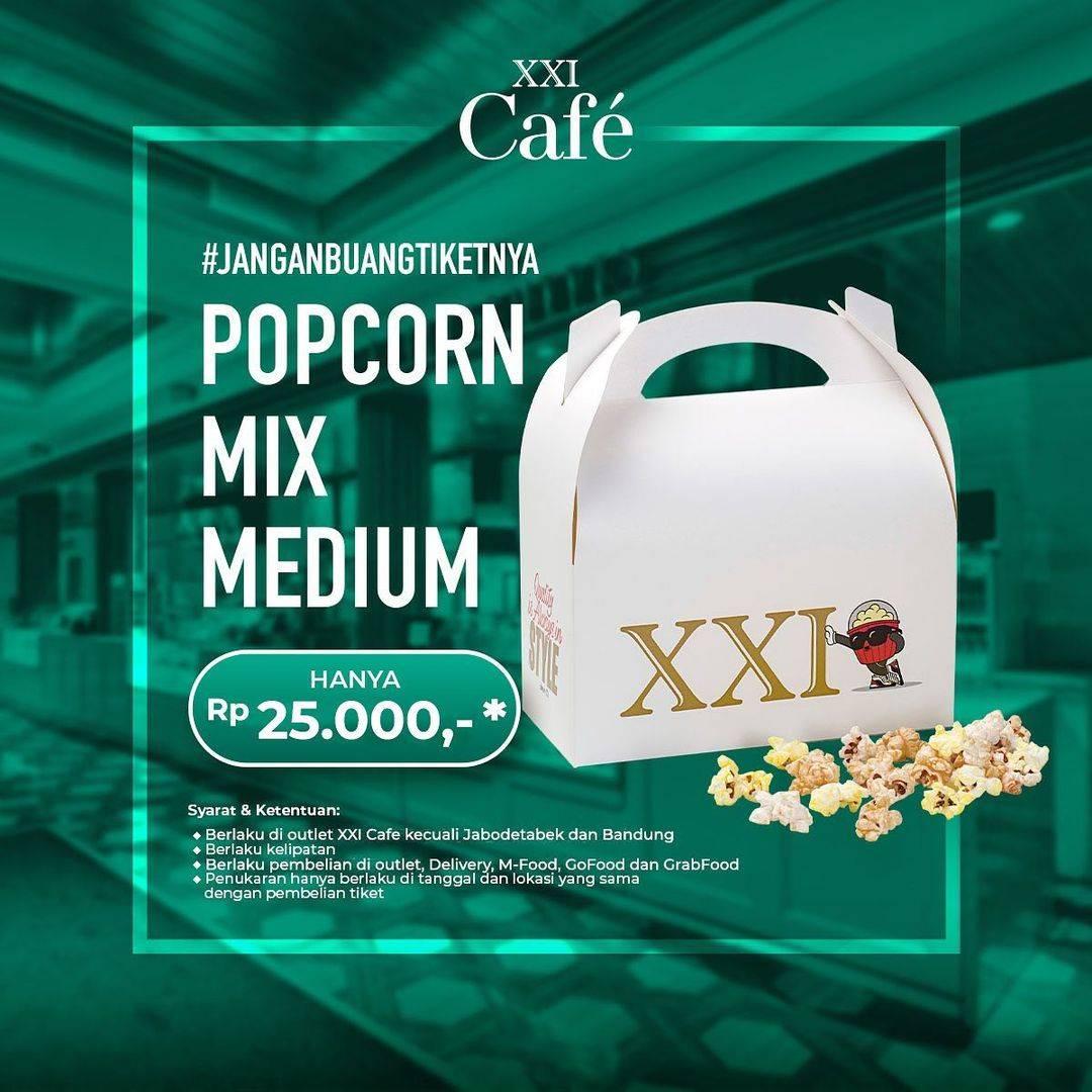 Diskon XXI Cafe Promo Mix Medium Popcorn Hanya Rp. 25.000