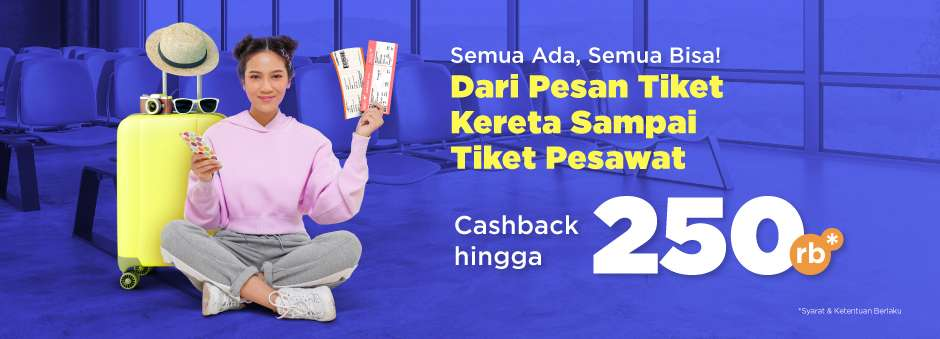 Tokopedia Promo Tiket Kereta Sampai Tiket Pesawat, Cashback Hingga 250 Ribu