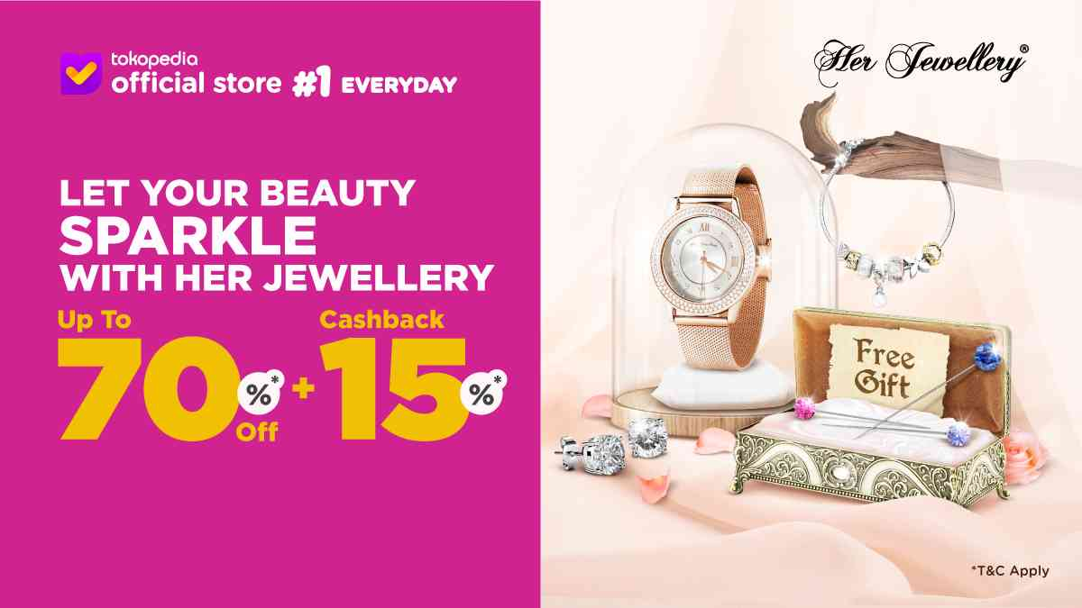 Diskon Tokopedia.com Promo Her Jewellery Discount Up To 70% Off + Cashback 15%!
