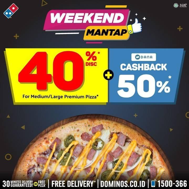 Domino's Pizza Weekend Mantap Disc 40% untuk Medium atau Large Premium Pizza