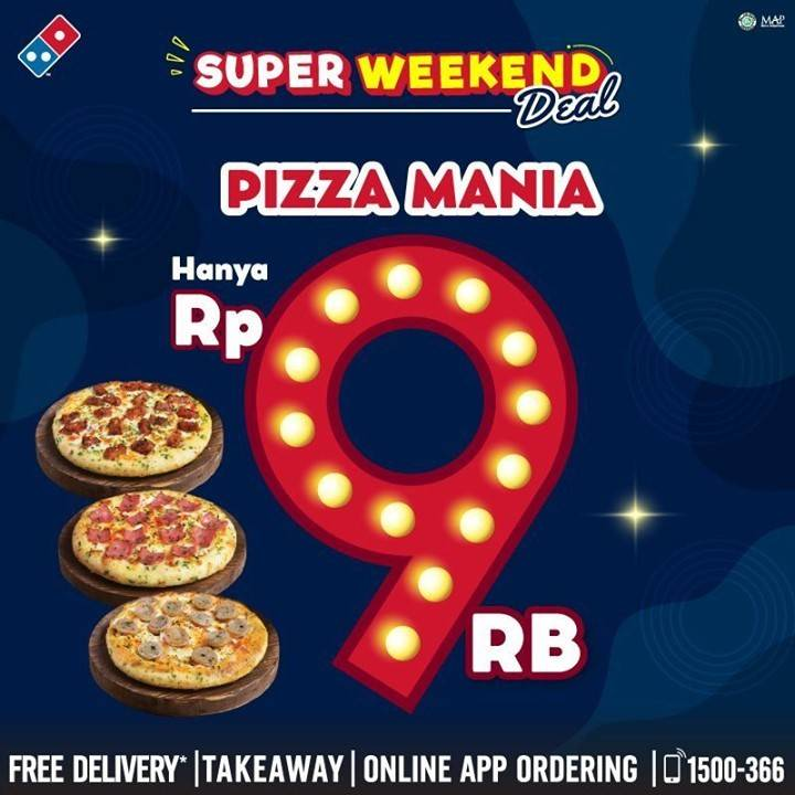 Diskon Domino's Pizza Promo Super Weekend Deal Pizza Mania Hanya Rp. 9