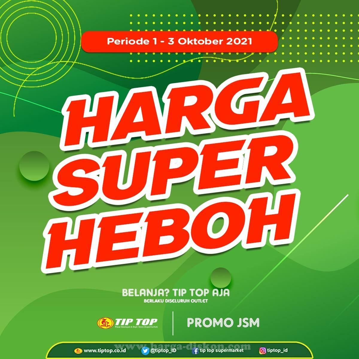 Diskon Promo TipTop Akhir Pekan Weekend JSM Periode 1-3 Oktober 2021