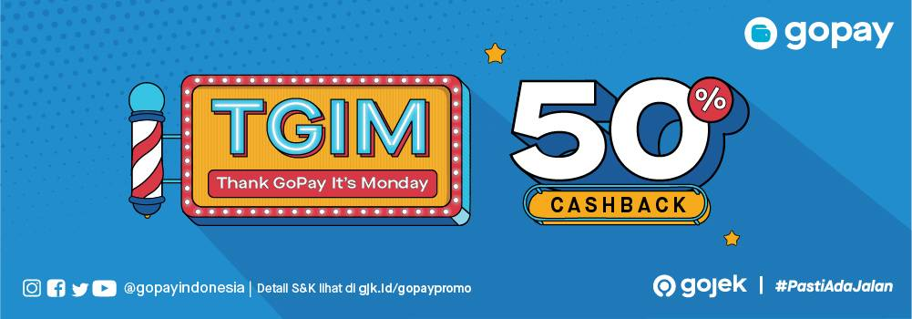 GoPay Promo Cashback 50% Thank GoPay It's Monday (TGIM)