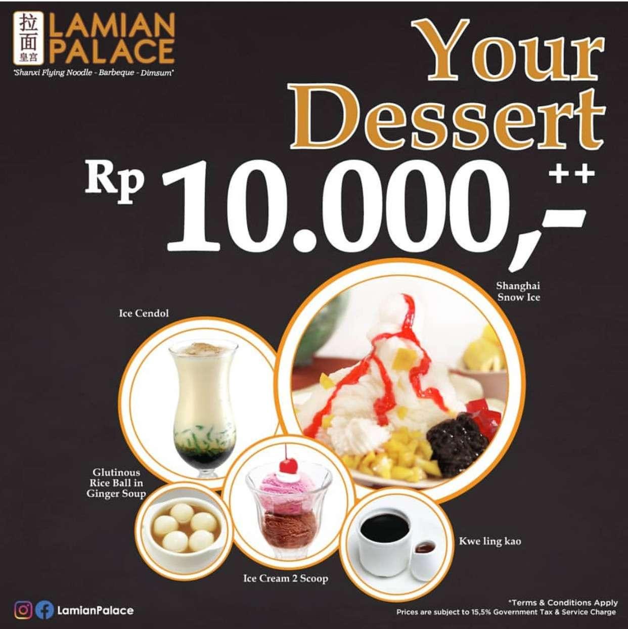 Diskon Lamian Palace Promo Makan dessert hanya Rp 10.000,-++