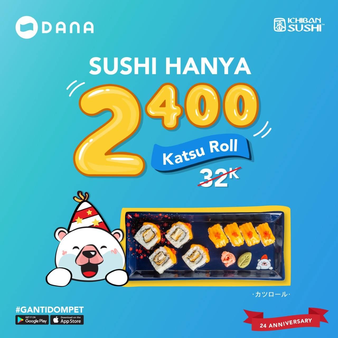 Ichiban Sushi Promo Harga Spesial Katsu Roll cuma Rp. 2.400 dengan Dana