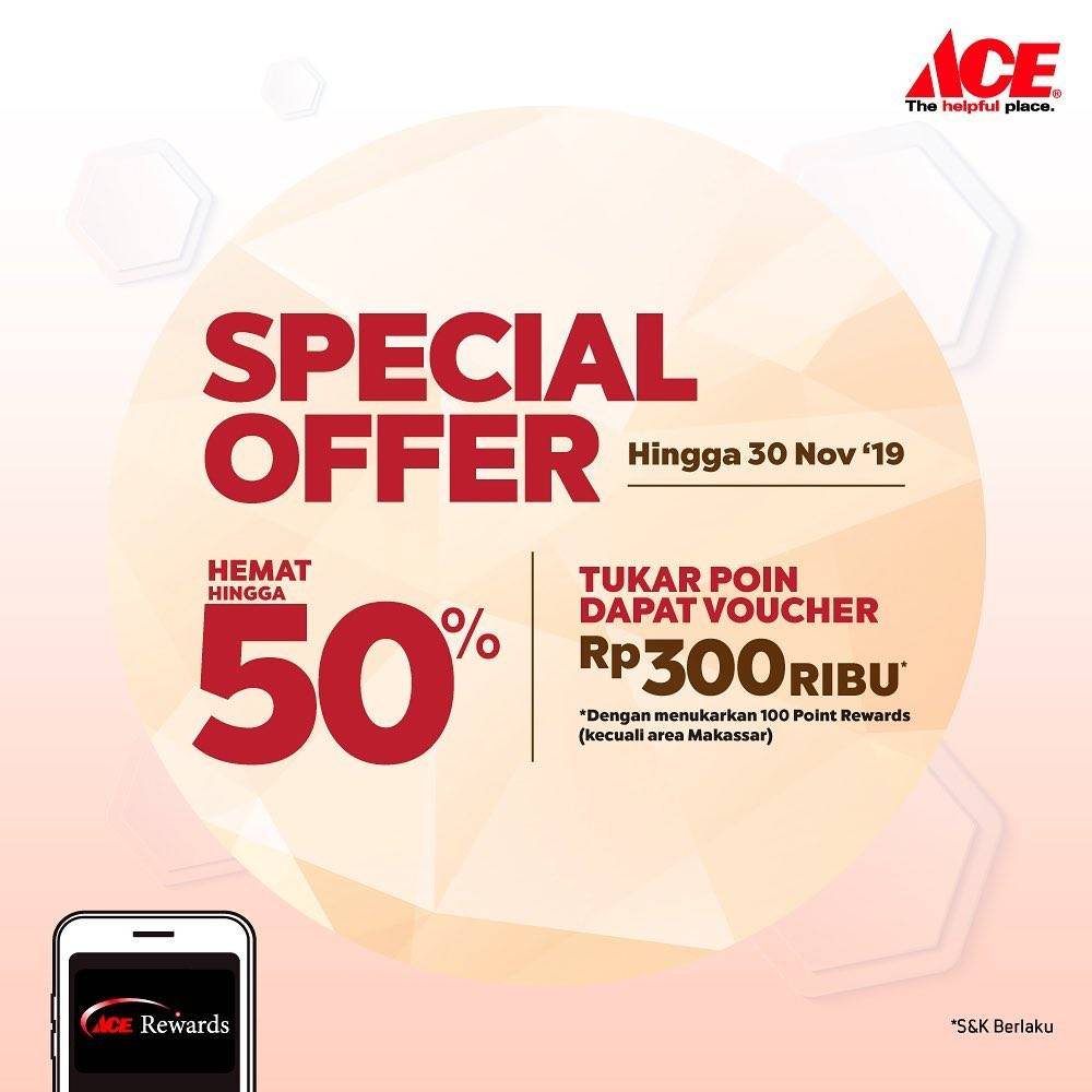 ACE Special Offer Hemat hingga 50% + Tukar Poin Dapat Voucher hingga Rp. 300.000