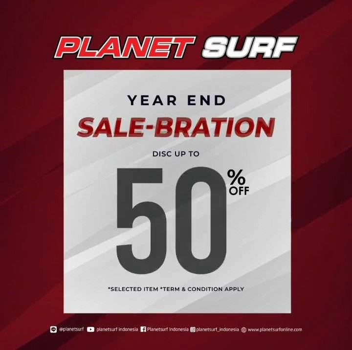 Planet Surf Promo Year End Salebration Diskon Hingga 50%