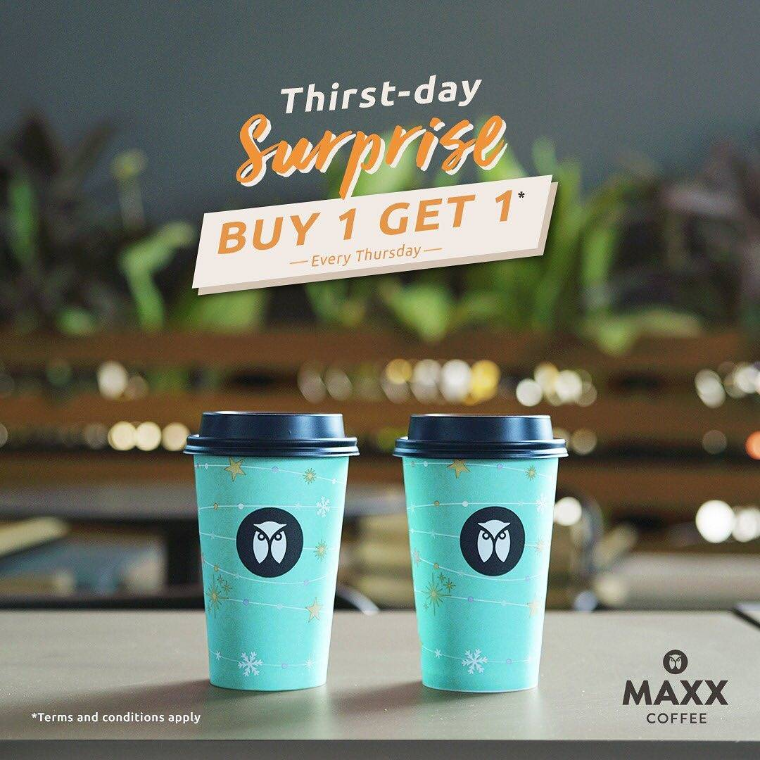 Maxx Coffee Promo Thirts-Day Surprise Buy 1 Get 1 Every Thursday
