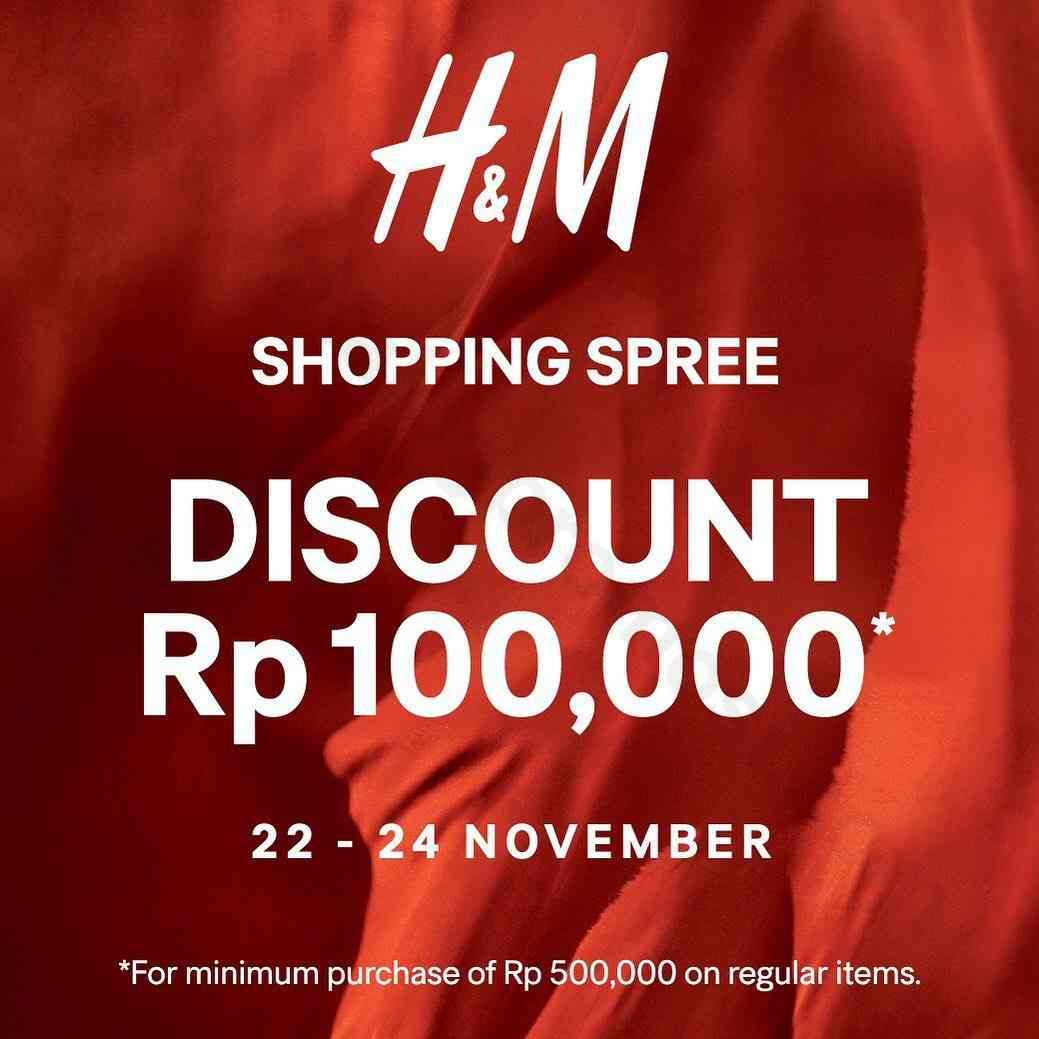 Diskon H&M Shopping Spree Discount Rp 100.000 For Minimum Purchase of Rp 500,000