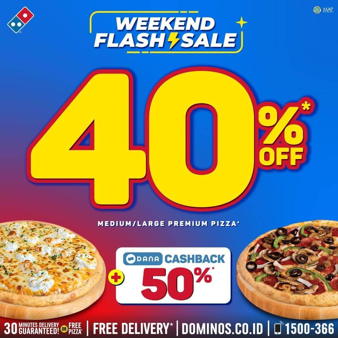 Domino's Pizza Promo Weekend Flash Sale Discount 40% Off + DANA Cashback 50%