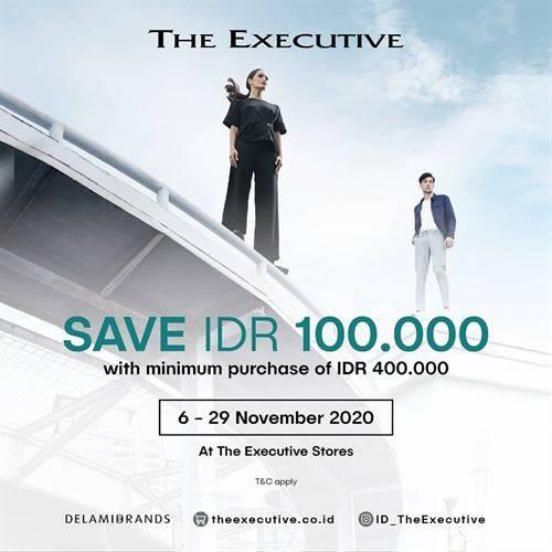 Diskon The Executive Promo Save IDR 100.000 Min. Purchase of IDR 400.000