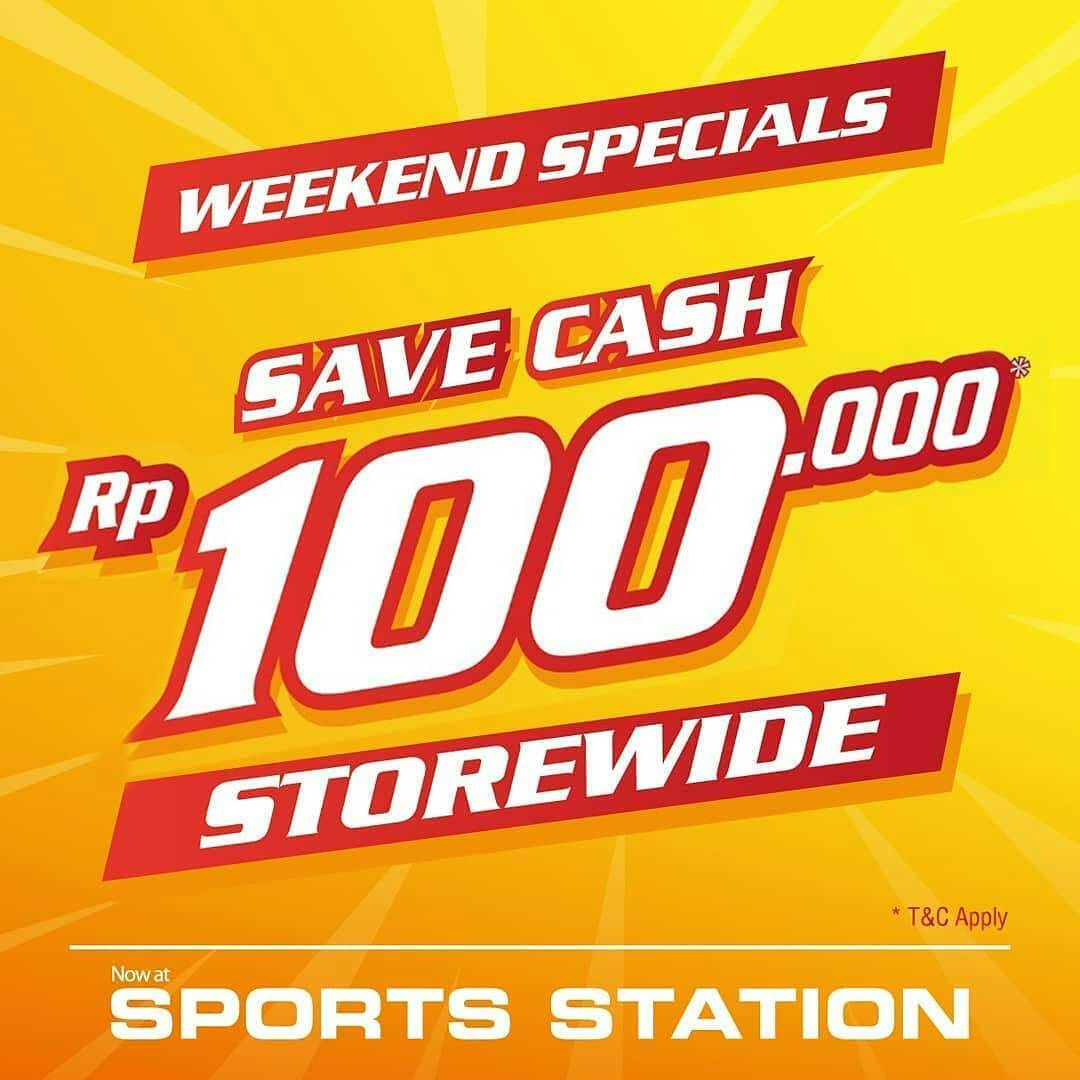 Diskon Sport Station Promo Weekend Special Save Cash Rp. 100.000