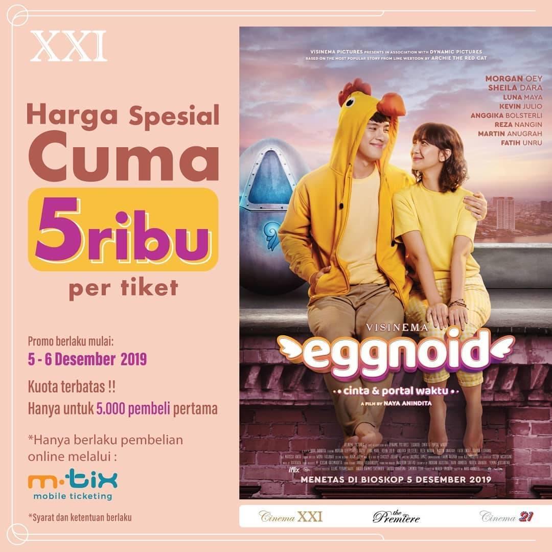 XXI Promo Harga Spesial Tiket Nonton Cuma Rp. 5.000 Per Tiket Khusus Film Eggnoid