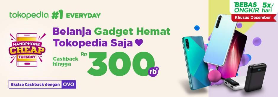 Tokopedia Promo Gadget Hemat, Cashback Hingga Rp 300.000 + Extra Cashback Dengan OVO!