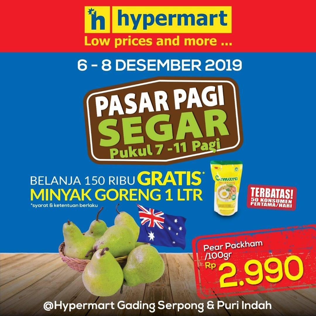 Hypermart Pasar Pagi Segar periode 6-8 Desember 2019
