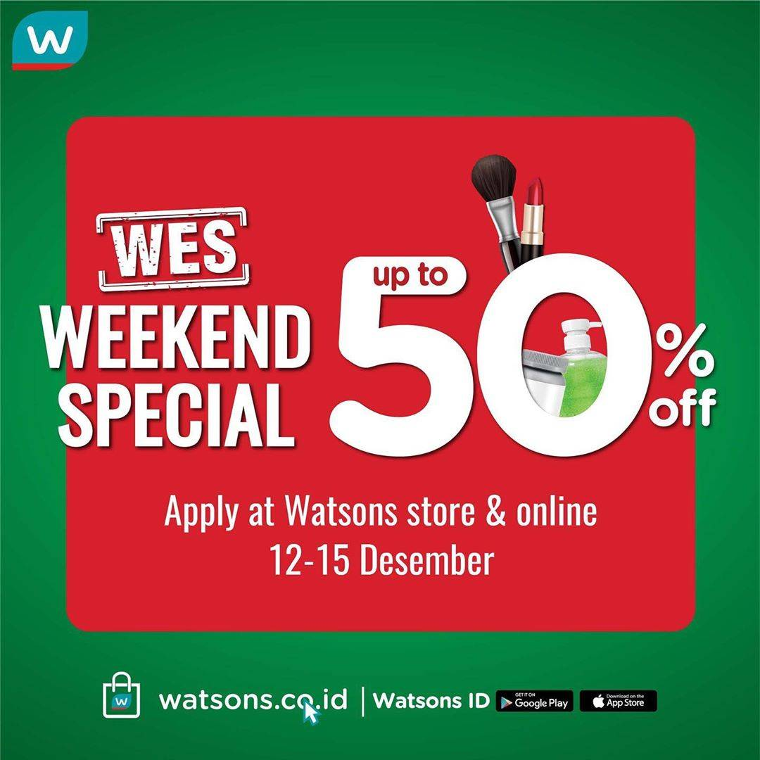 Watsons Weekend Special Up To 50% Off Periode 12-15 Desember 2019