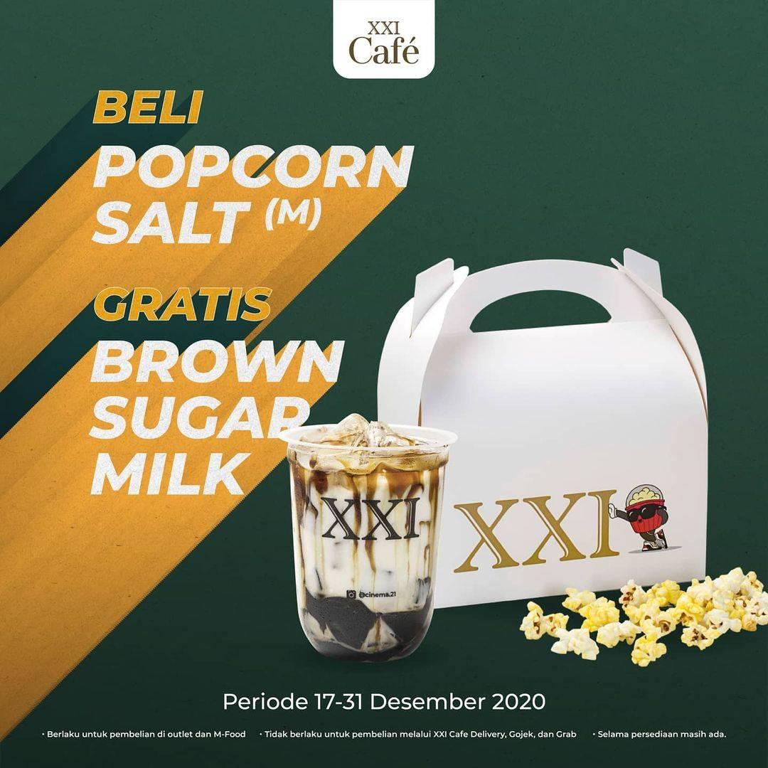 Diskon XXI Promo Beli Popcorn Salt Gratis Brown Sugar Milk