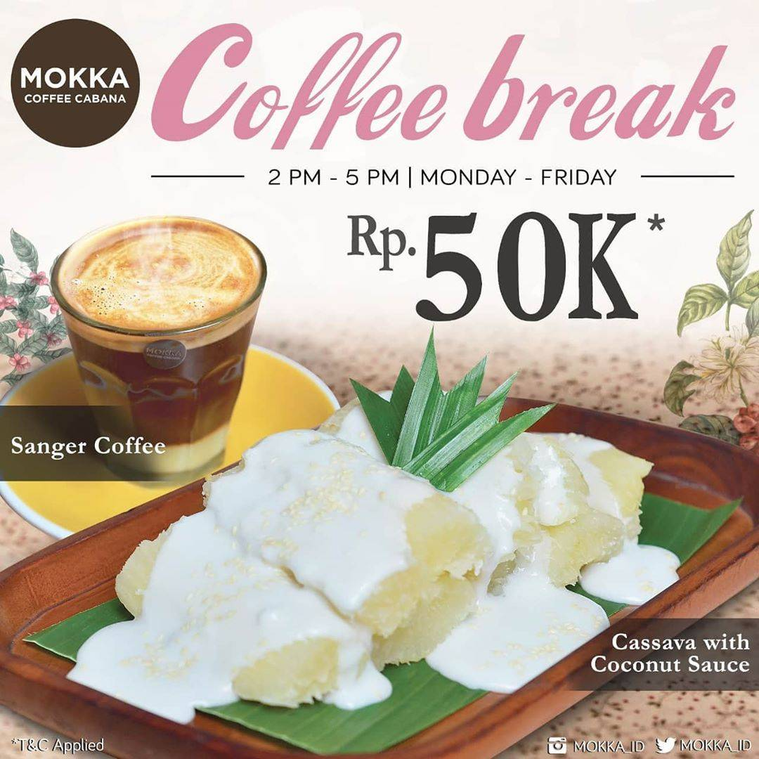Mokka Coffee Cabana Promo Coffe Break Menu Only IDR 50.000