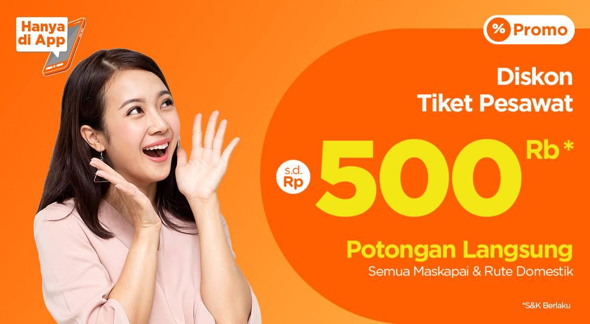 Pegi Pegi Promo Potongan Hingga Rp. 500.000 Setiap Pemesanan Tiket Pesawat Via Aplikasi Pegi Pegi