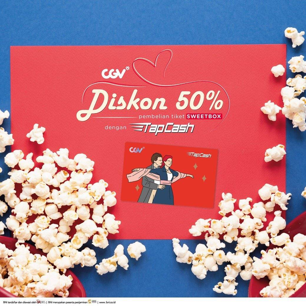 CGV Promo Diskon 50% Setiap Pembelian Tiket Sweetbox Pake BNI TapCash