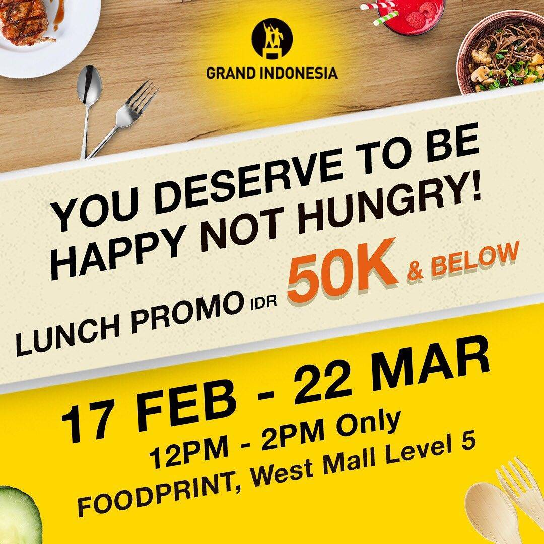 Grand Indonesia Promo Makan Siang Hingga Rp. 50.000  Di Foodprint West Mall Level 5