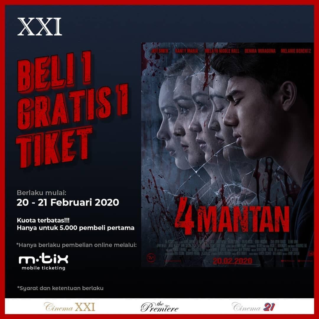 XXI Promo Beli 1 Gratis 1 Untuk Pembelian Tiket Film 4 Mantan Menggunakan Aplikasi MTix