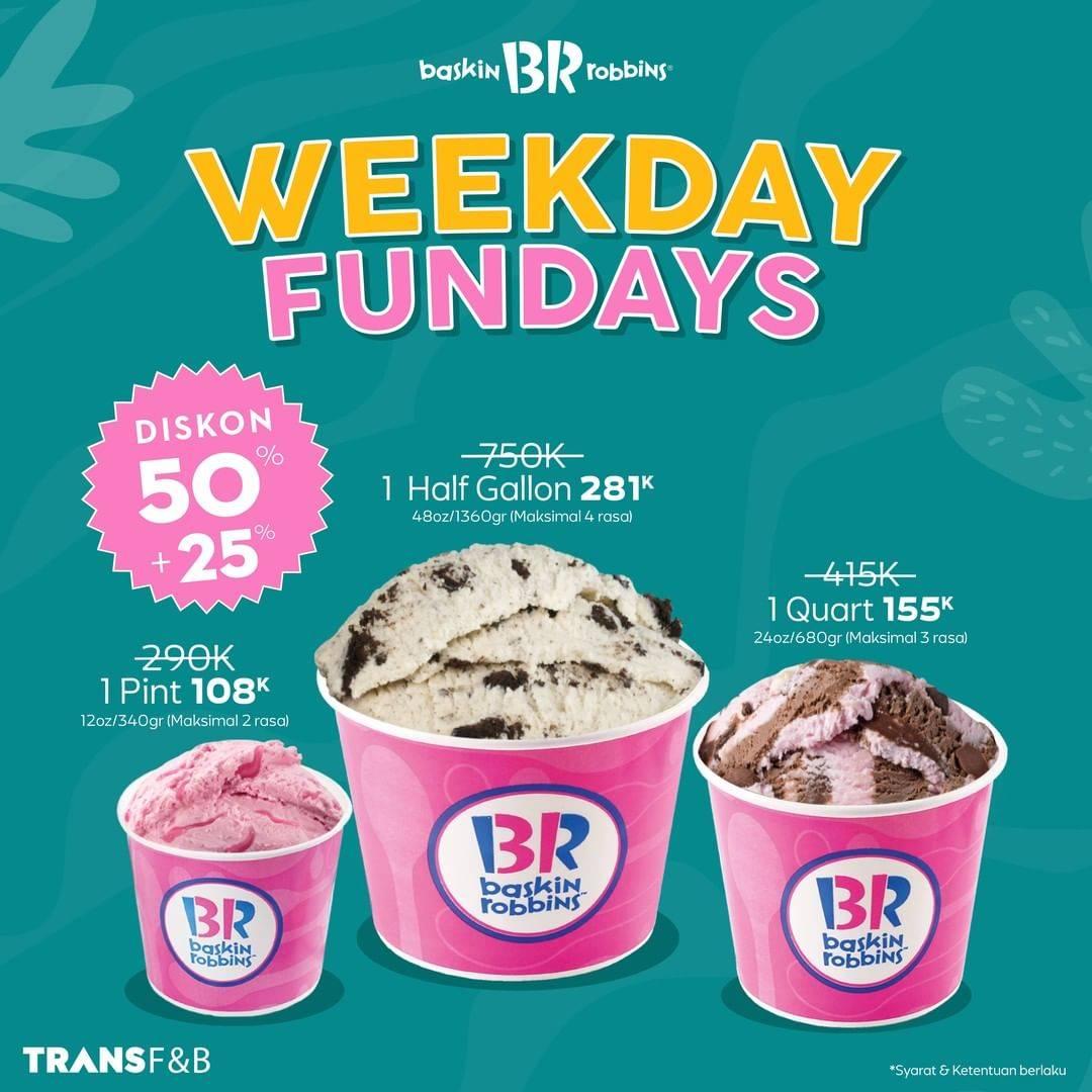 Diskon Baskin Robbins Weekday Fundays Diskon 50% + 25%