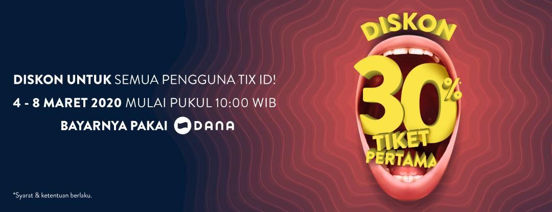 TIX ID Promo Diskon 30% Untuk Tiket Pertama Dengan Pembayaran Pakai Dana