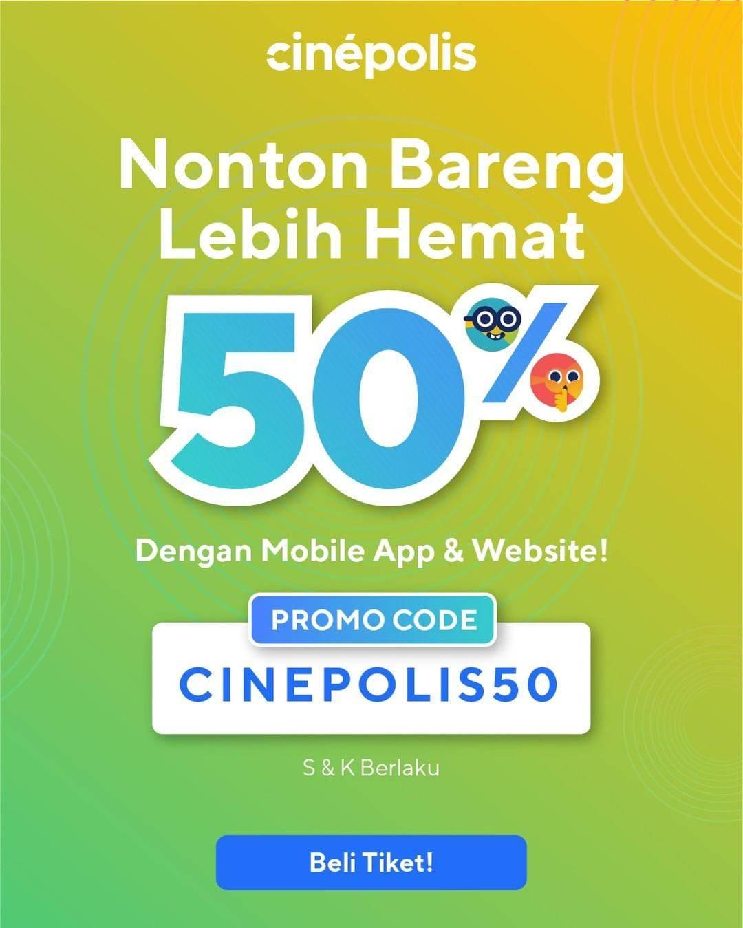 Cinepolis Promo Voucher Diskon 50% Pembelian Melalui App/Website