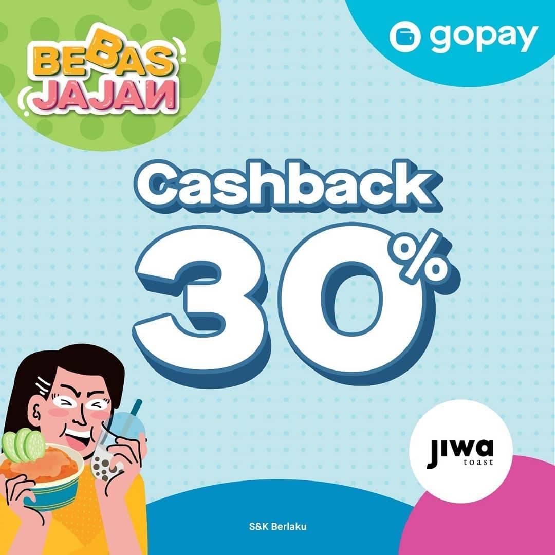 Jiwa Toast Promo Bebas Jajan Cashback 30% Pembayaran Menggunakan Gopay