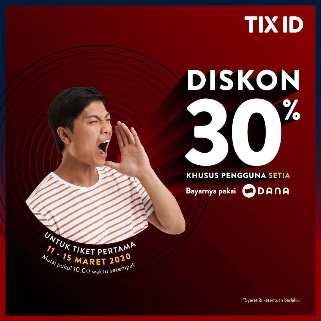 TIX ID Promo Diskon 30% Untuk Tiket Pertama Pembayaran Pakai Dana