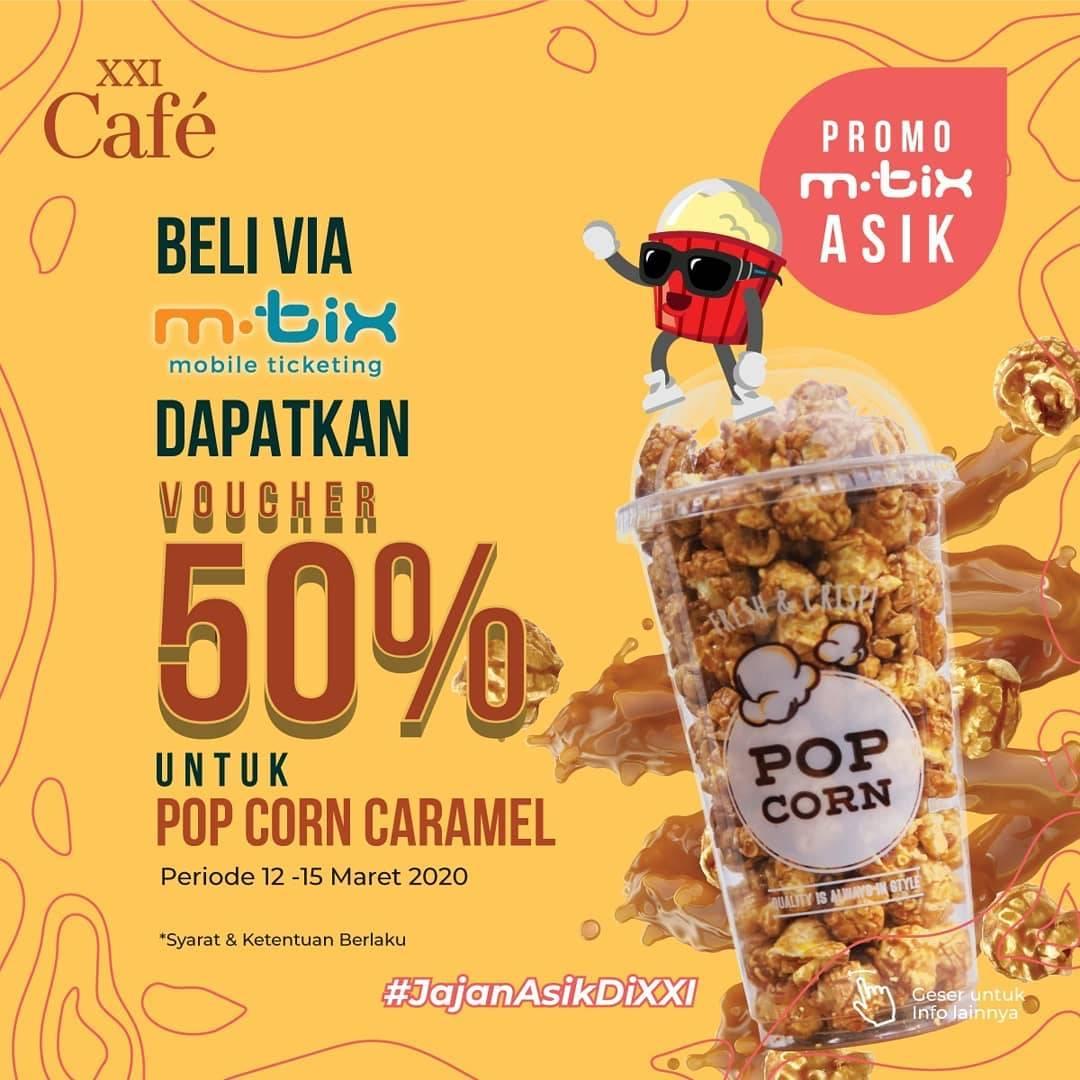XXI Cafe Promo Beli Via M-Tix Dapatkan Voucher Diskon 50% Untuk Caramel Popcorn