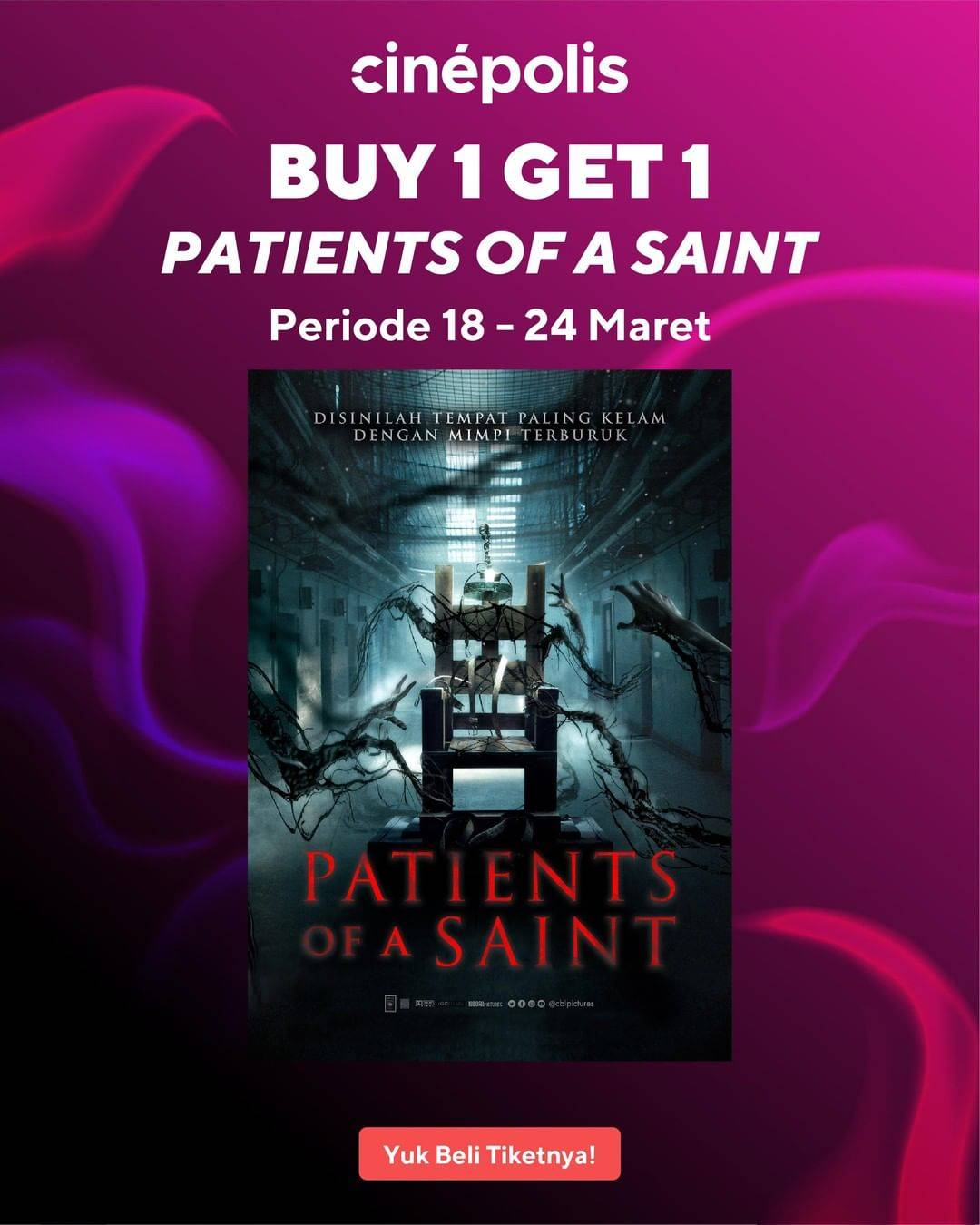 Cinepolis Promo Buy 1 Get 1 Tiket Film Patients Of A Saint