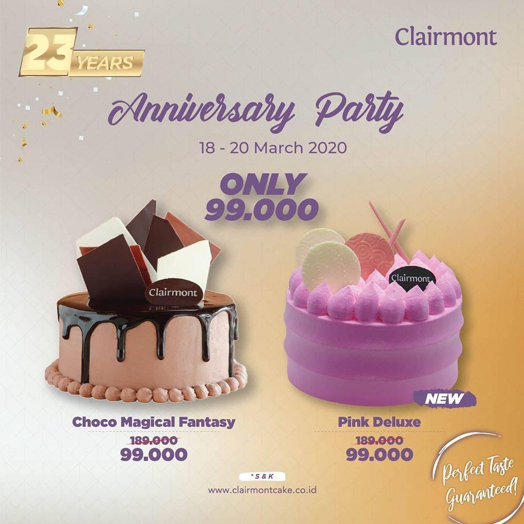 Clairmont Pattiserie Promo Anniversary Party, Cakes Pilihan Cuma Rp. 99.000