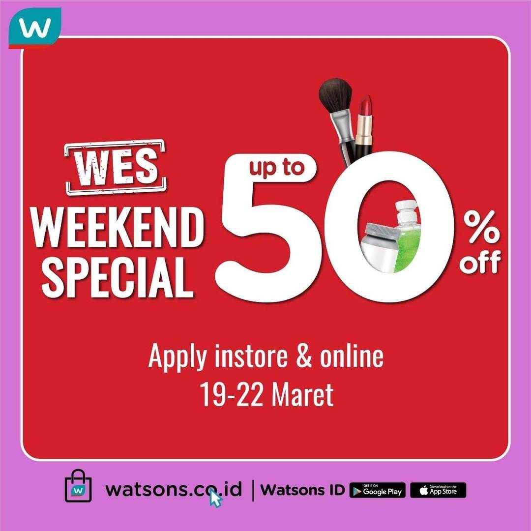 Watsons Promo Weekend Special, Diskon Hingga 50% Untuk Produk Favoritmu