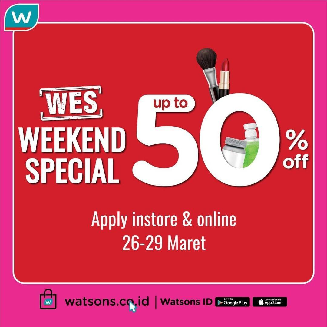 Watsons Promo Weekend Special, Diskon Hingga 50% Untuk Produk-Produk Favoritmu