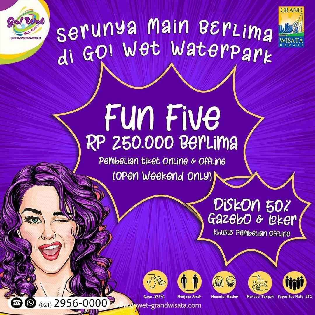 Diskon Go Wet Promo Fun Five Rp. 250.000 Harga Tiket Berlima