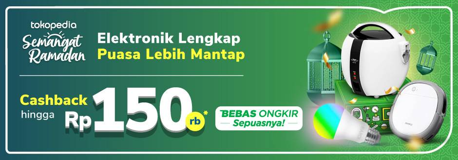 Diskon Tokopedia Promo Elektronik Rumah Sambut Bulan Ramadan Cashback Hingga Rp. 150.000