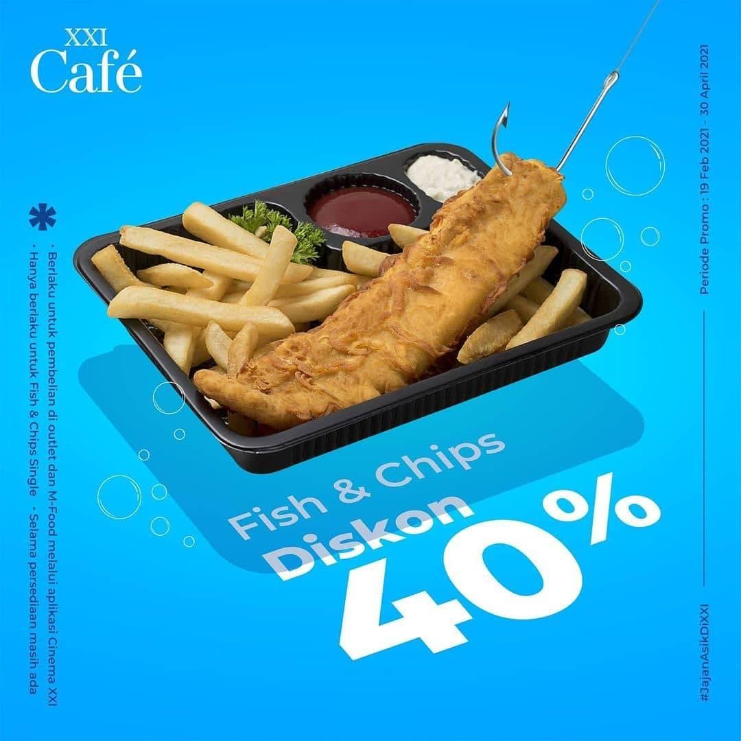 Diskon XXI Cafe Diskon 40% Untuk Fish & Chips