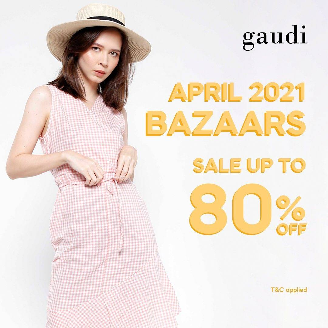 Diskon Gaudi April 2021 Bazaar Sale Up To 80% Off