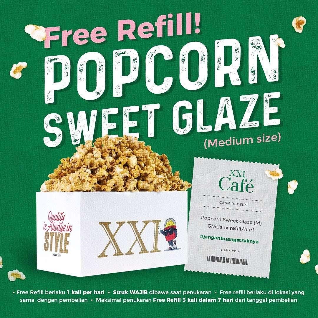 Promo diskon XXI Free Refill Popcorn Sweet Glaze
