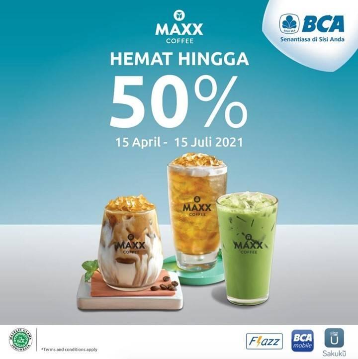 Diskon Maxx Coffee Diskon 50% Dengan BCA QRIS/Flazz/Sakuku