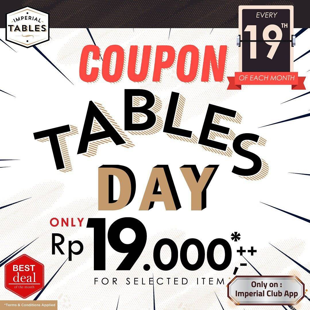 Diskon Imperial Tables Coupon Tables Day Only Rp. 19.000,- ++