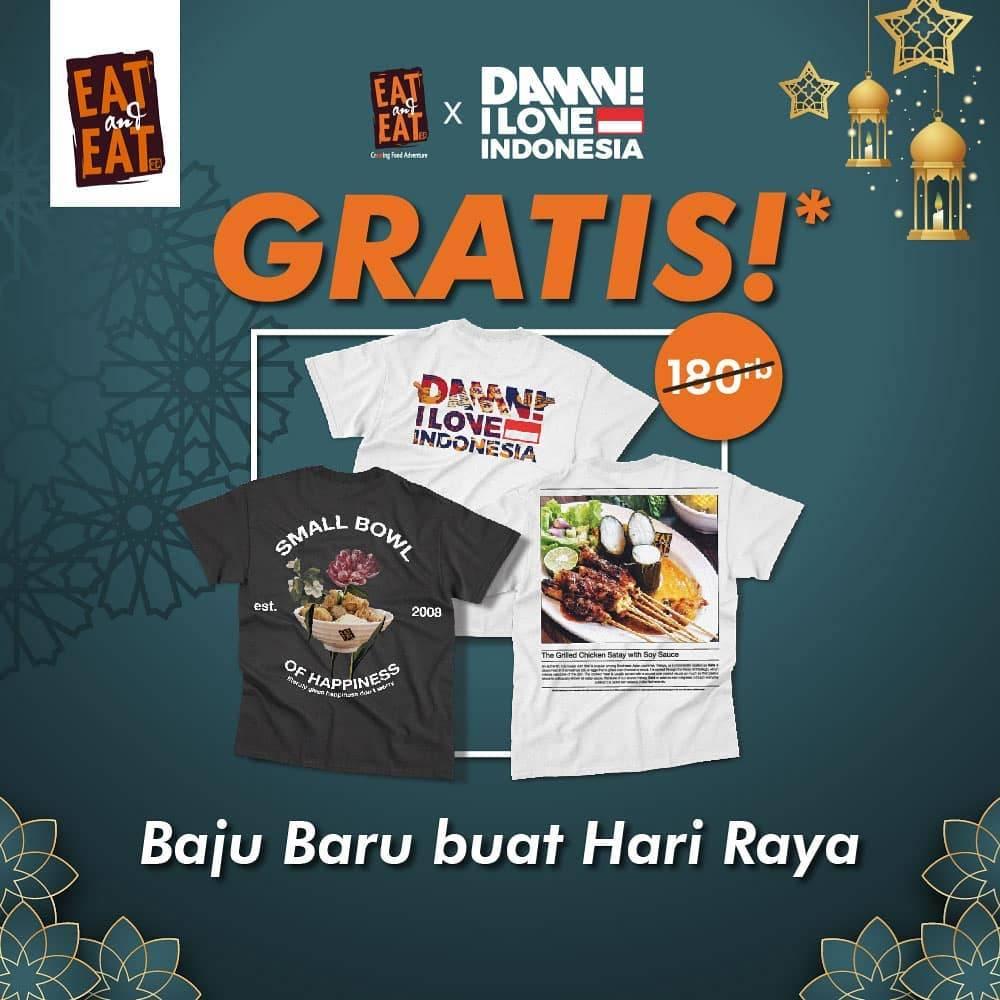 Diskon Eat & Eat Gratis Kaos DAMN I Love Indonesia